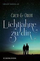 °°° REZENSION °°° Eden und Orion: Lichtjahre zu dir – Helen Douglas