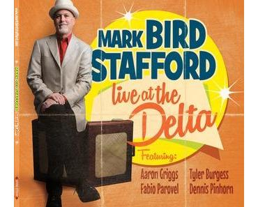 "Mark ""Bird"" Stafford - Live at The Delta"