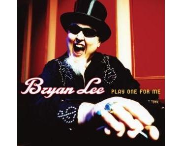 Bryan Lee - Play One For Me