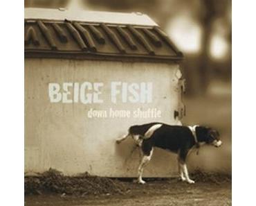 Beige Fish - Down Home Shuffle