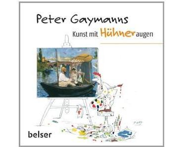 """Betrachtet: """"Kunst mit HÜHNERaugen"""" von Peter Gaymann"""