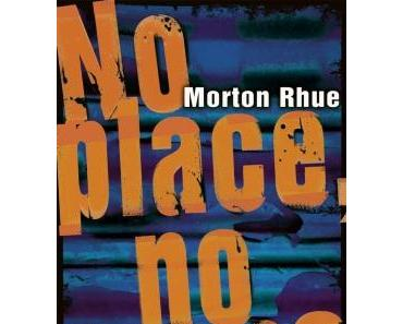 Morton Rhue - no place, no home