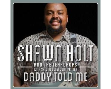 Shawn Holt and The Teardrops - Daddy Told Me