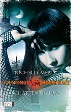 [Rezi] Vampire Academy 03: Schattenträume - Richelle Mead