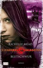 [Rezension] Vampire Academy 04: Blutschwur - Richelle Mead