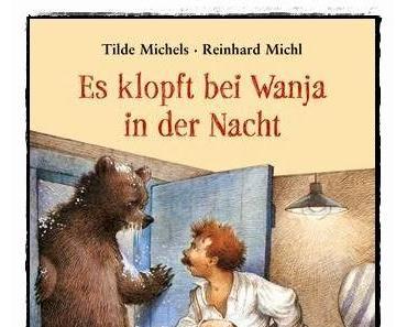 [Rezension] Es klopft bei Wanja in der Nacht (T. Michels & R. Michl)