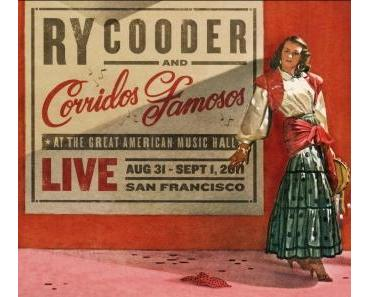 Ry Cooder & Corridos Famosos - Live at the Great American Music Hall