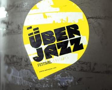 ÜBERJAZZ FESTIVAL 2013 (Termine, Line Up, Mixtape)