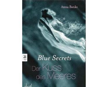 Anna Banks: Blue Secrets - Der Kuss des Meeres