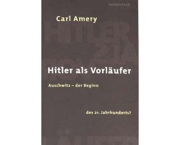 """Carl Amery – """"Hitler als Vorläufer"""""""