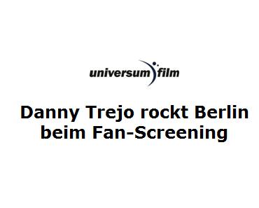 Machete Kills - Danny Trejo rockt Berlin!