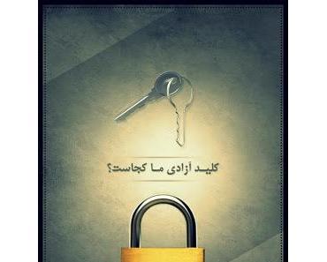 Wo ist der Schlüssel zur Freiheit?
