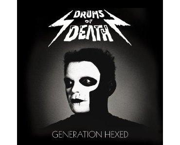 "Drums Of Death ""Generation Hexed"""