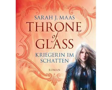 [Neuerscheinung] Throne of Glass - Kriegerin im Schatten