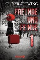 """[Neuerscheinung] """"Freunde & Feinde"""" - der erste Roman von Oliver Stöwing - jetzt bei Knaur eRiginal"""