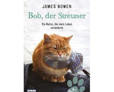 "Rezension: James Bowen - ""Bob der Streuner"""