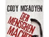 """""""Der Menschenmacher"""" Cody Mcfadyen"""