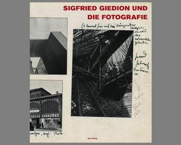 Sigfried Giedion und die Fotografie. Bildinszenierungen der Moderne