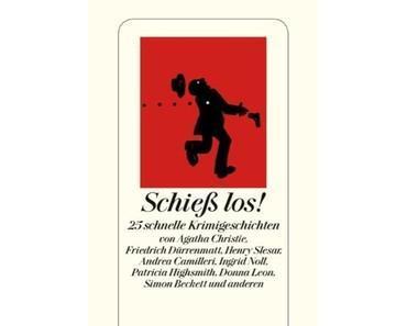 """Buchempfehlung: """"Schieß los!"""" - 25 schnelle Krimis"""