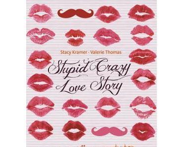 Rezension: Stupid Crazy Love Story- Regel Nr. 1: Küssen verboten Regel Nr. 2 Küss mich von Stacy Kramer und Valerie Thomas