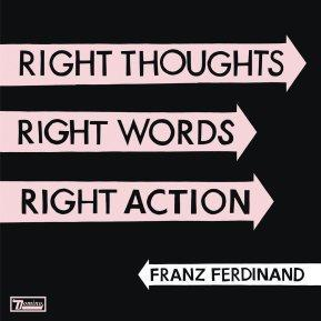 Die ultimativen Wavebuzz Top-15-Alben: #6  Franz Ferdinand – Right Thoughts Right Words Right Action