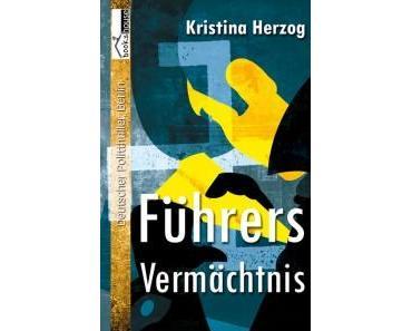 Führers Vermächtnis | Kristina Herzog | Rezension
