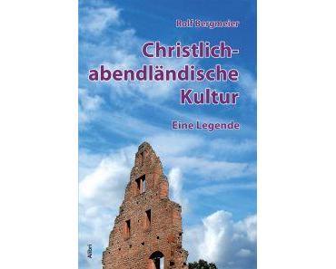 Die Legende von der christlich-abendländischen Kultur