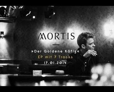 Mortis – Der Goldene Käfig [EP x Snippet]