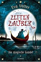 [Rezension] Zeitenzauber 01: Die magische Gondel - Eva Völler