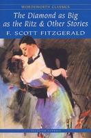 "F. Scott Fitzgerald: ""The Diamond as big as the Ritz & Other Stories"""
