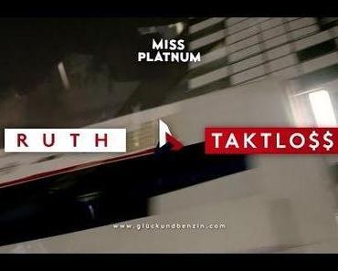 Ruth aka Miss Platnum trifft Taktlo$$ [Video]