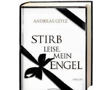 [Rezension] Stirb leise, mein Engel von Andreas Götz