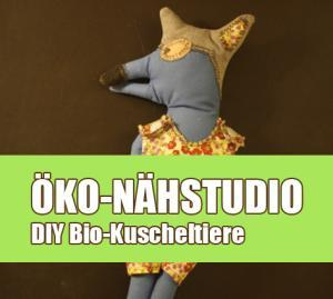 Öko-Nähstudio / DIY: Bio-Stofftiere und Puppen selber nähen