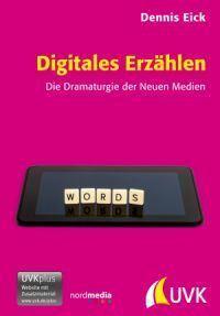"""""""Digitales Erzählen"""" von Dr. Dennis Eick"""