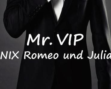 [Neuerscheinung] Edna Schuchardt - Mr VIP - NIX Romeo und Julia!