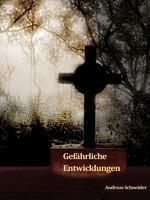"""Mein aktuelles Buch """"Gefährliche Entwicklungen"""""""