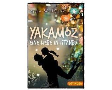 [Rezension] Yakamoz — Eine Liebe in Istanbul (Aygen-Sibel Çelik)