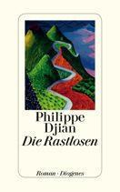 Rezension: Philippe Djian – Die Rastlosen (Diogenes, 2012 [2010])
