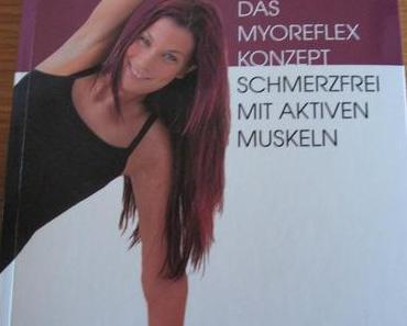 gelesen: Das Myoreflex Konzept- Schmerzfrei mit aktiven Muskeln