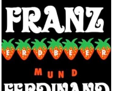 FRANZ FERDINAND – Erdbeer Mund (Video)