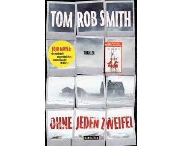 Rezension: Ohne jeden Zweifel von Tom Rob Smith