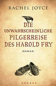 Rachel Joyce - Die unwahrscheinliche Pilgerreise des Harold Fry (45. Buch 2013)
