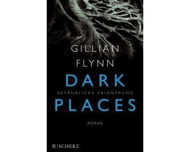 Vorschau: Dark Places – Gefährliche Erinnerung von Gillian Flynn