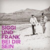 Siggi Und Frank - Bei Dir Sein