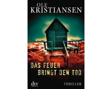 Rezension: Das Feuer bringt den Tod von Ole Kristiansen