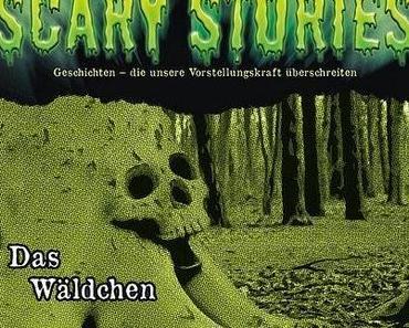 "Hörtipp: ""Scary Stories 6: Das Wäldchen"" (Frank Hammerschmidt / Soundtales Productions)"