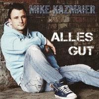 Mike Kazmaier - Alles Gut