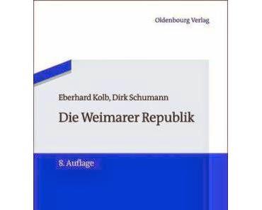 Buchkritik: Die Weimarer Republik von Eberhard Kolb und Dirk Schumann - Oldenbourg Verlag wird schwächer