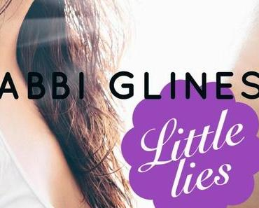 Rezension: Little Lies- Vollkommen vertraut von Abbi Glines