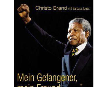 Christo Brand: Mandela. Mein Gefangener, Mein Freund